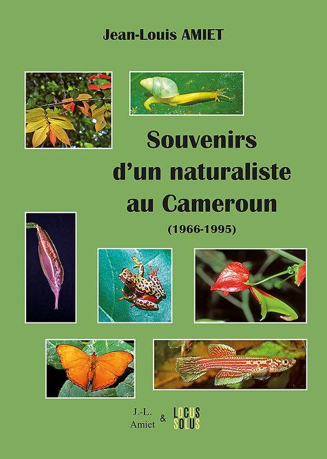 Souvenirs d'un naturaliste au Cameroun (1966-1995)