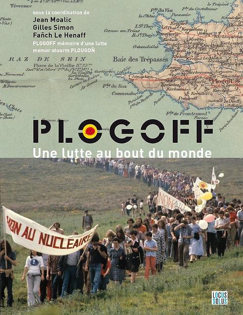 Plogoff - Une lutte au bout du monde