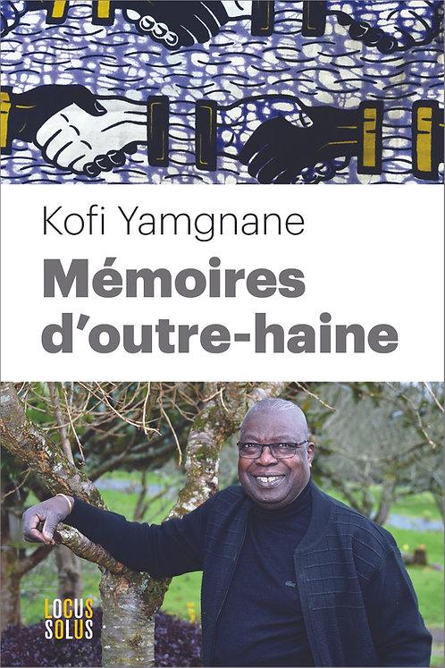 Mémoires d'outre-haine - Kofi Yamgnane