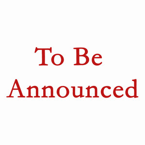 To be Announced