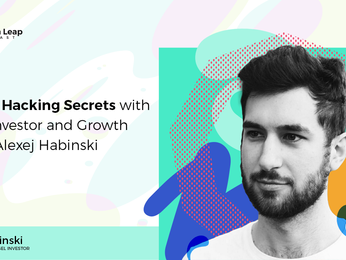 Growth Hacking Secrets with Angel Investor and Growth Expert Alexej Habinski