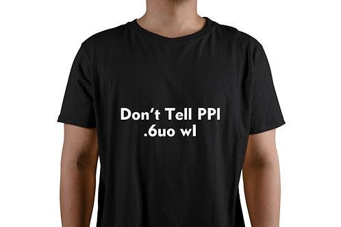 """Don't Tell PPl""Tee訂製"