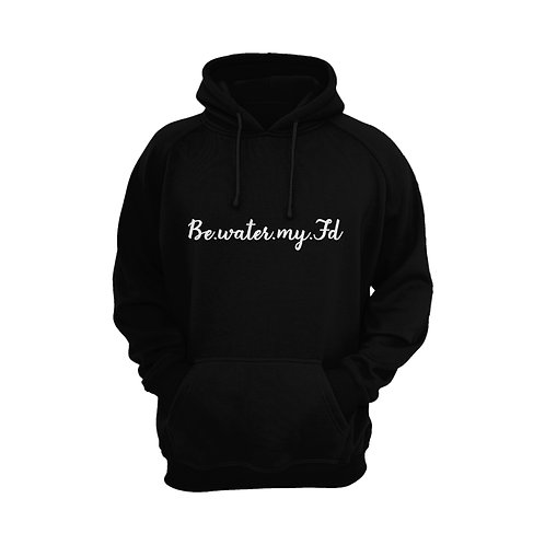 """Be.water.my.Fd""Hoodies訂製"