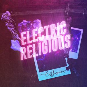 Catherine - Electric Religious.jpg