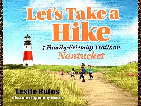 Let's Take a Hike book - 7 Family Friendly Trails on Nantucket