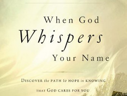 """""""When God Whispers Your Name"""""""