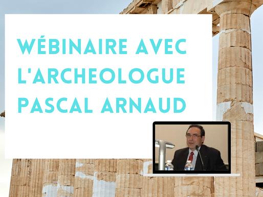 Wébinaire avec l'archeologue Pascal Arnaud