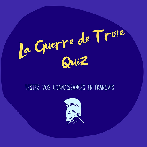 QUIZ about Trojan War in French