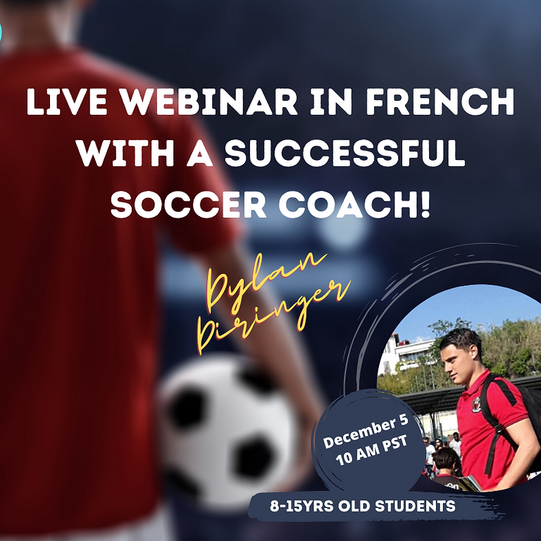 LIVE WEBINAR IN FRENCH WITH SOCCER COACH OF NGC SOUTH OF FRANCE (8-15yrs old students)