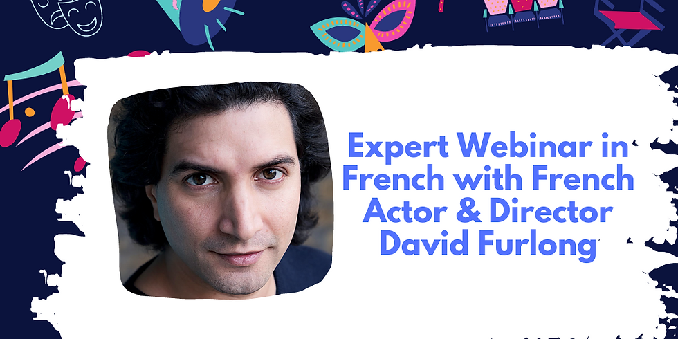 Webinar in French with French Actor & Director of Exchange Theatre in London - David Furlong