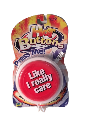 "Hot Buttons - ""Like I really care"""