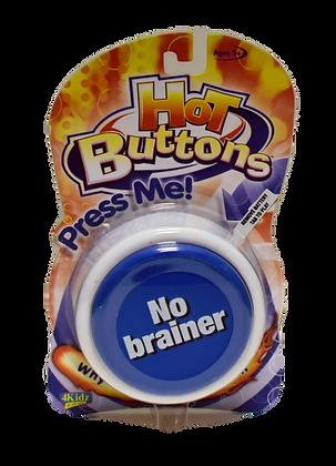 "Hot Buttons - ""No brainier"""