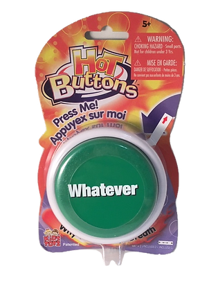 """Hot Buttons - """"Whatever"""""""