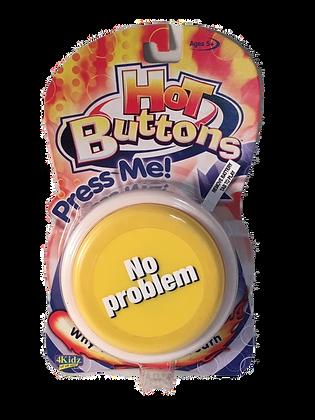 "Hot Buttons - ""No problem"""