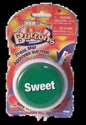 """Hot Buttons - """"Sweet"""""""