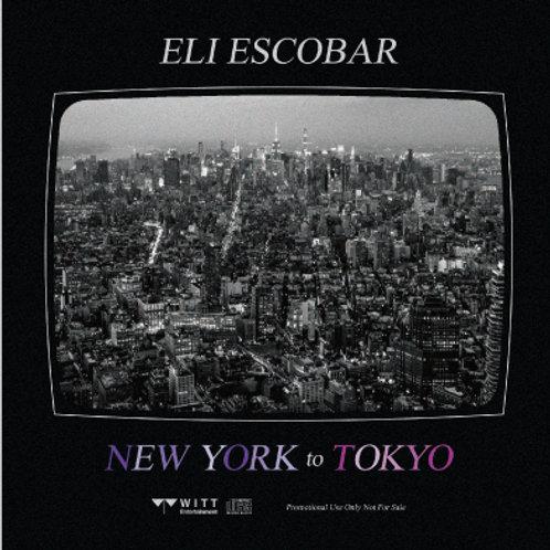 ELI ESCOBAR & TOYO / NEW YORK to TOKYO