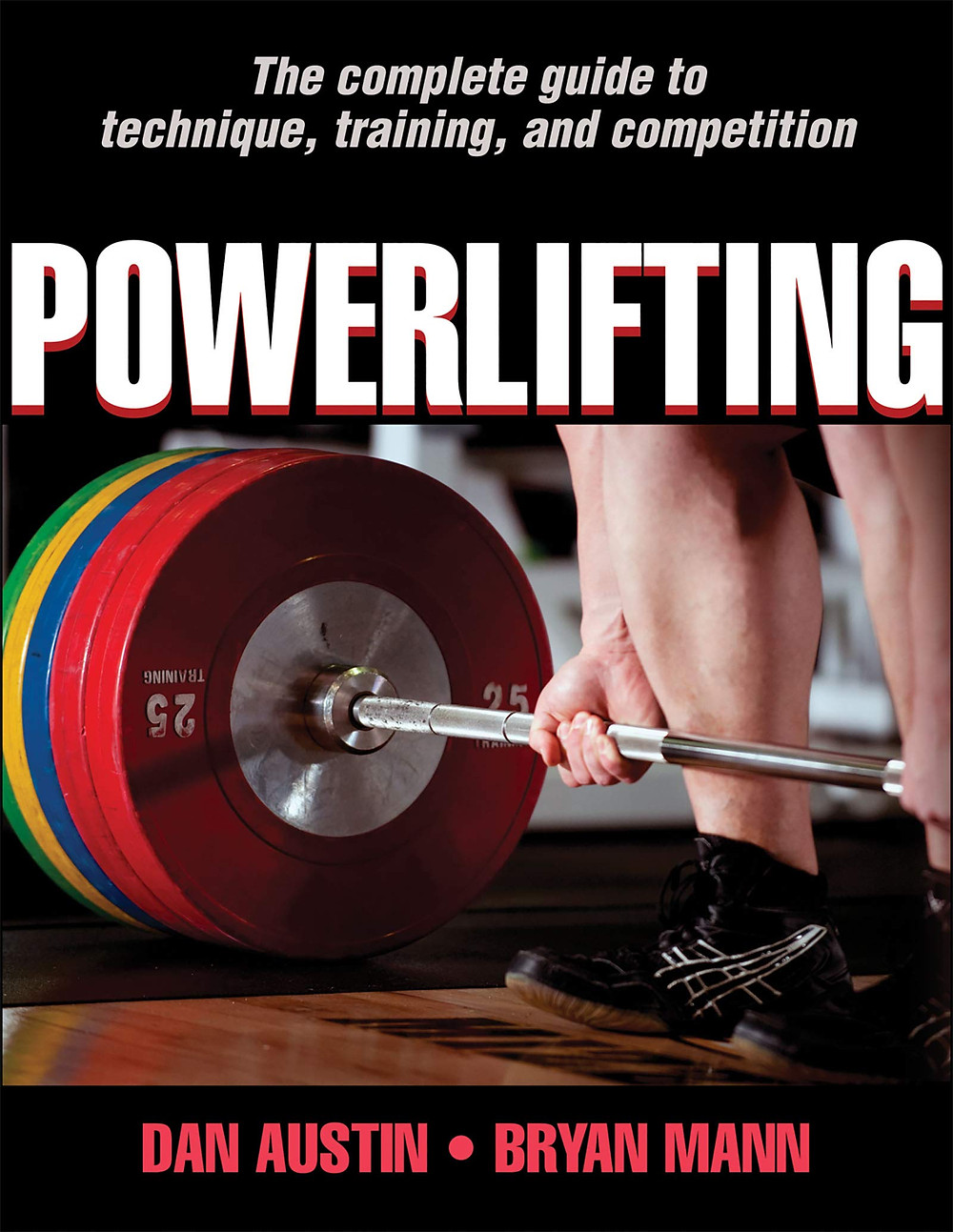 Powerlifting Book by Dan Austin and Bryan Mann... Awesome Book!