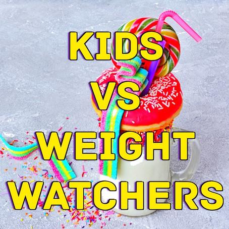 Kids vs Weight Watchers