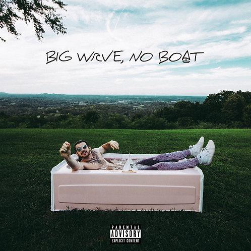 """""""Big Wave, No Boat"""" EP"""