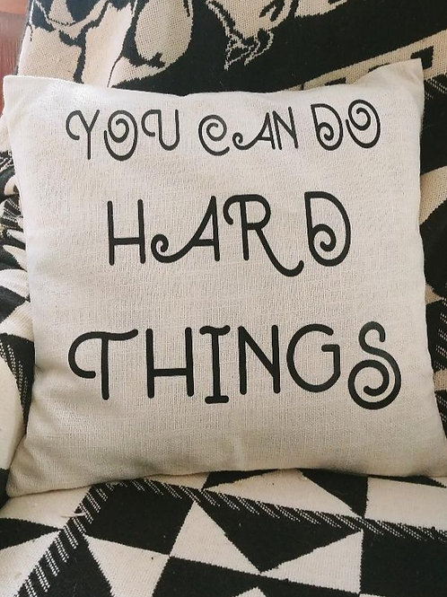 """You Can Do Hard Things"" Pillow Cover"