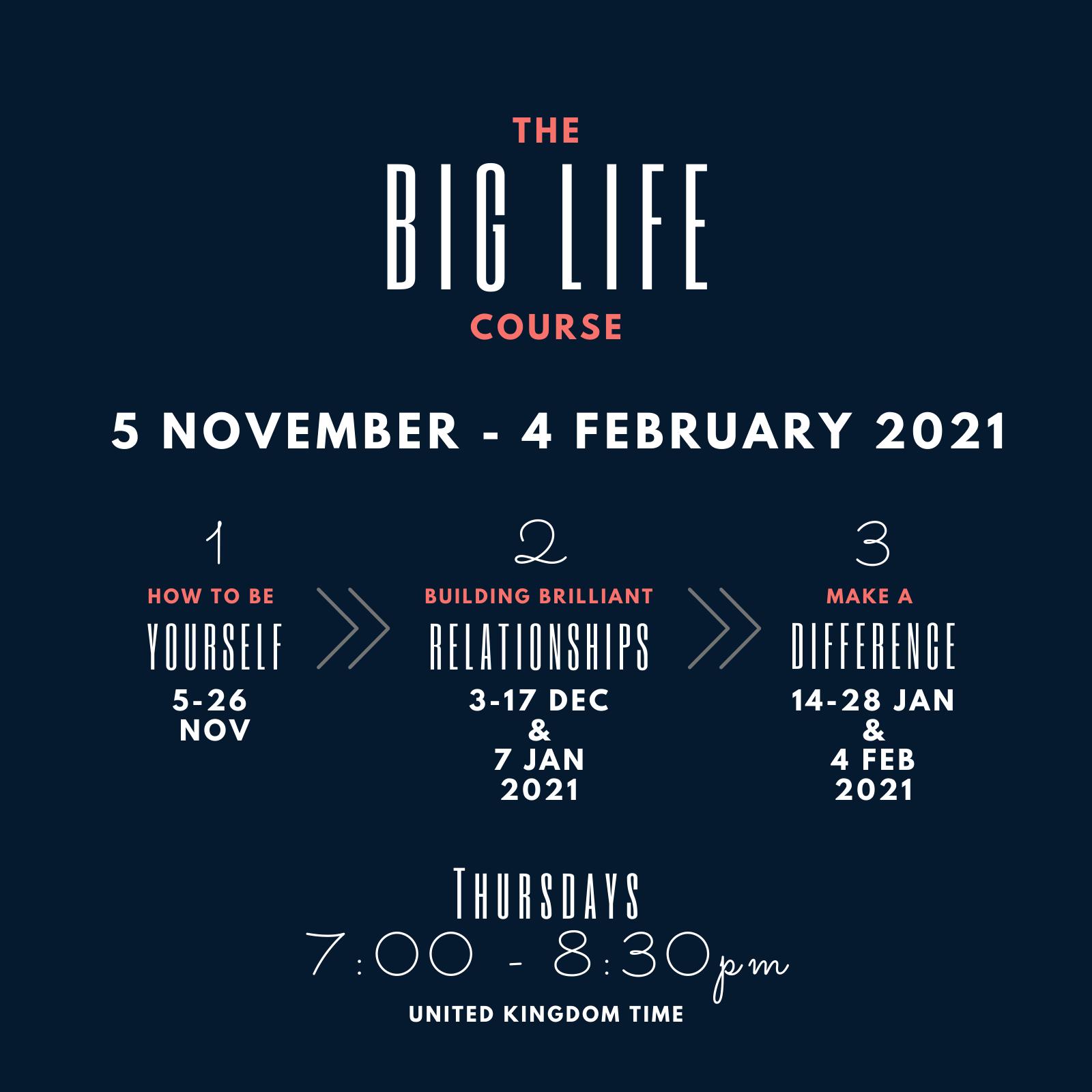 The Big Life Course 5 Nov - 4 Feb 2021