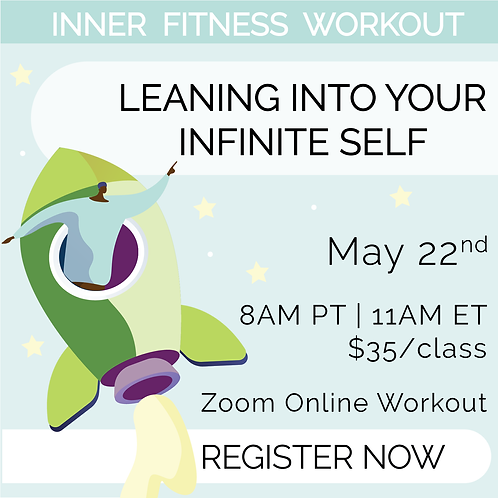 IFW: Leaning into Your Infinite Self - May 22nd
