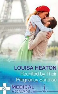 Louisa Heaton, Reunited by Their Pregnancy Surprise, Mills and Boon, medical romance, romance