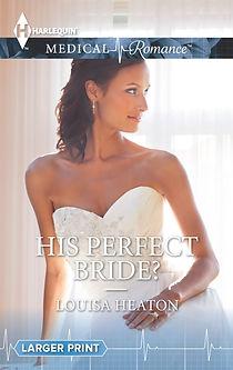 Louisa Heaton, His Perfect Bride?, Mills and Boon, medical romance, romance
