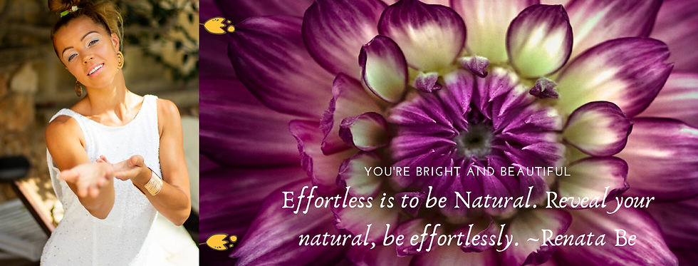 Effortless is to be Natural. Reveal your