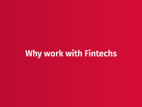Why work with Fintechs: 4 reasons