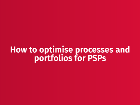 How to optimise processes and portfolios for PSPs