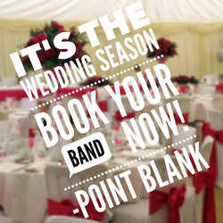 POINT BLANK - YOUR WEDDING BAND!