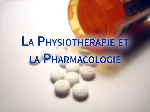 La Physiothérapie et la Pharmacologie