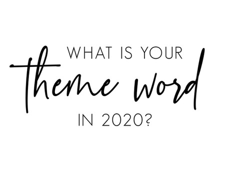What is your 2020 Theme Word?