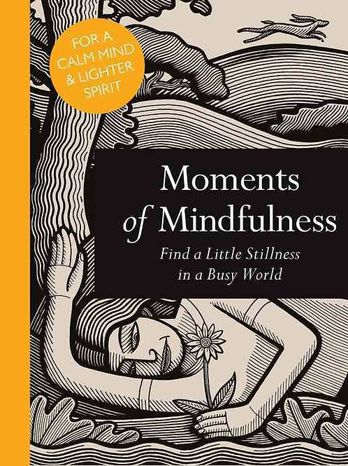Moments of Mindfulness- Find a little stillness in a busy world
