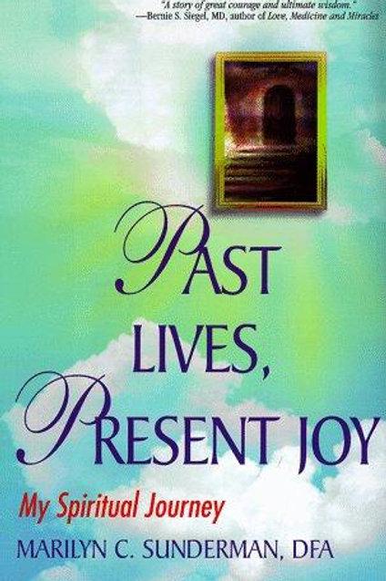 Past Lives Present Joy