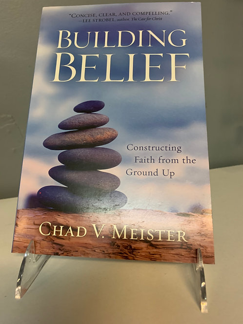 Building Belief - Constructing Faith from the Ground Up