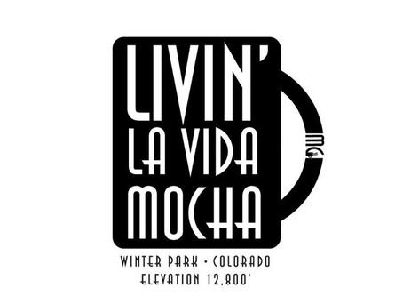 Livin' La Vida Mocha!