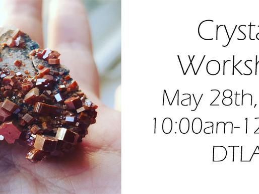 Crystal Workshop - Back by Popular Demand!