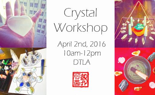 Crystal Workshop - April 2nd, 2016