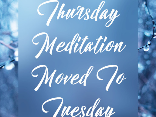Thursday Night Meditation Moved to Tuesday