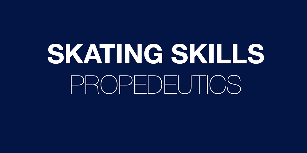 SKATING SKILLS PROPEDEUTICS