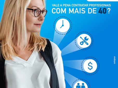 Vale a pena contratar profissionais com mais de 40?