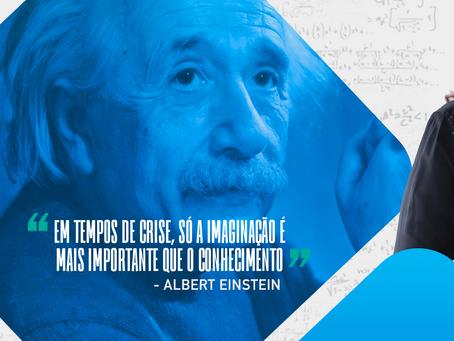 Em tempo de crise, só a imaginação é mais importante que o conhecimento.