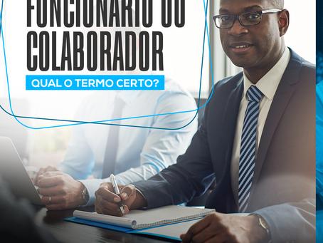 Funcionários ou colaboradores, qual é o termo certo?