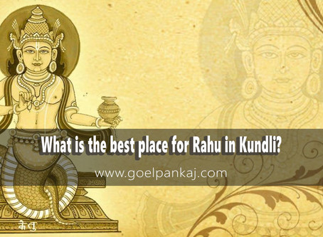 What is the best place for Rahu in Kundli?