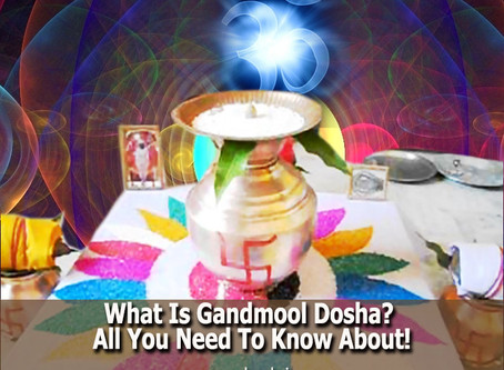 What Is Gandmool Dosha? All You Need To Know About!