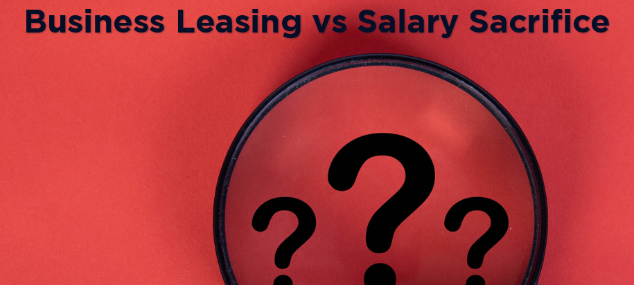 Business Leasing vs Salary Sacrifice- which is best for your business?