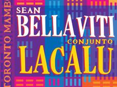 Latin Jazz Network Reviews Sean Bellaviti & Conjunto Lacalu: Toronto Mambo