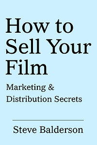 How to Sell Your Film: marketing and distribution secrets